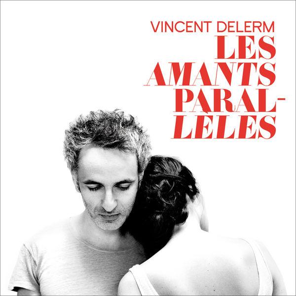 Les Amants Parallèles – Vincent Delerm