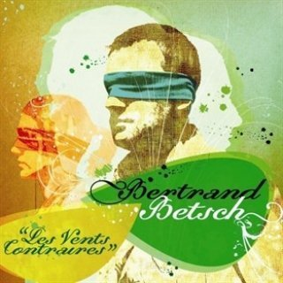 Vents Contraires – Bertrand Betsch