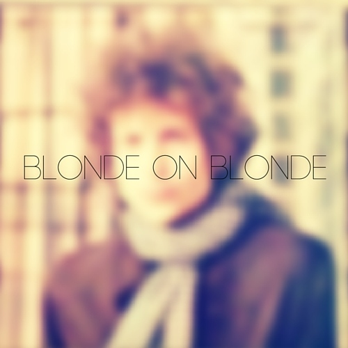 Collectionneur : Blonde On Blonde – Bob Dylan.