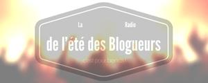 [Bande annonce] La Radio de l'Été des Blogueurs
