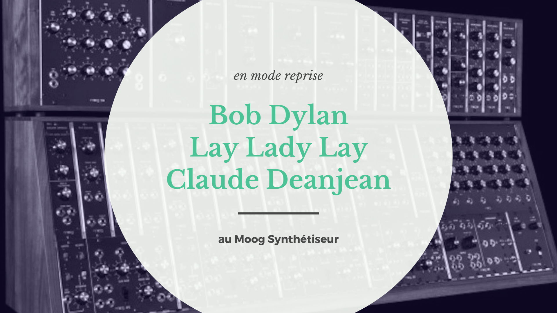 [En mode reprise] Bob Dylan – Claude Denjean – Lay Lady Lay…