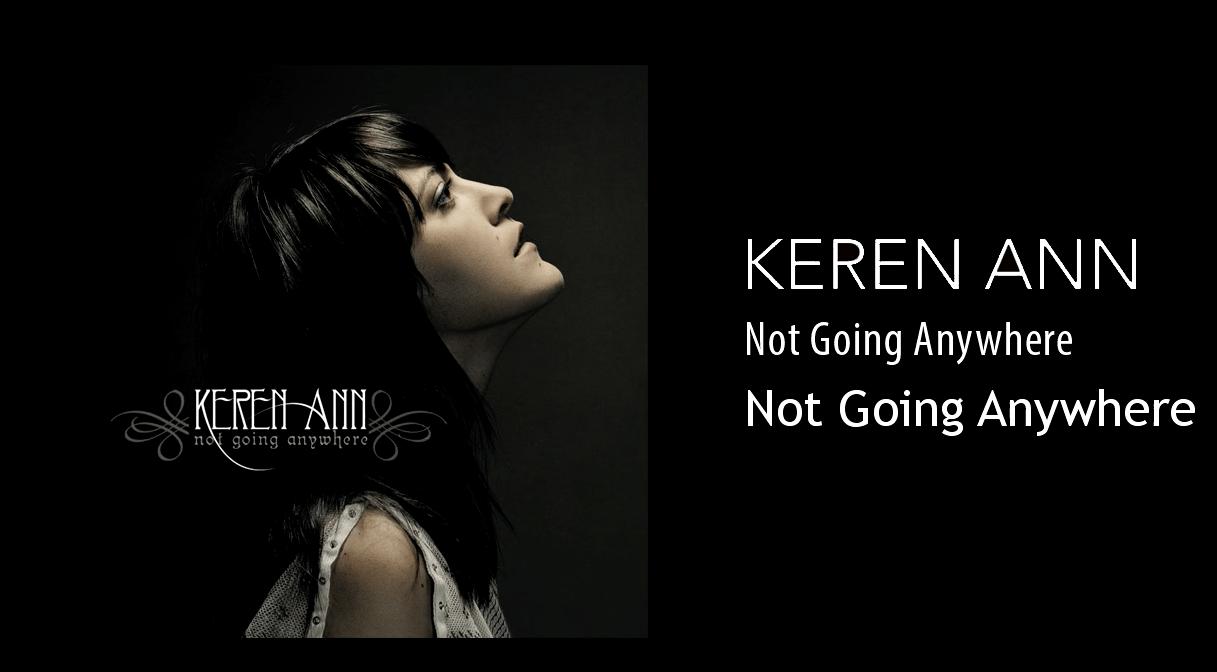 [Chronique express] Keren Ann – not going anywhere…
