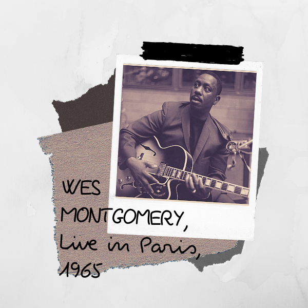 Live in Paris – Wes Montgomery.