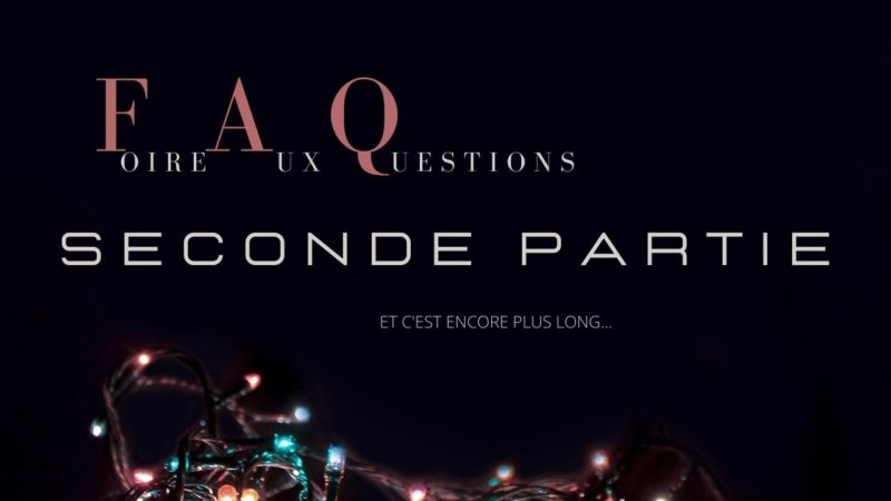 [Vlog Notes] FAQ seconde partie… et des acquisitions.