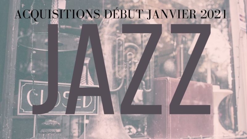 [Vlog Notes] et acquisitions Jazz de début janvier 2021