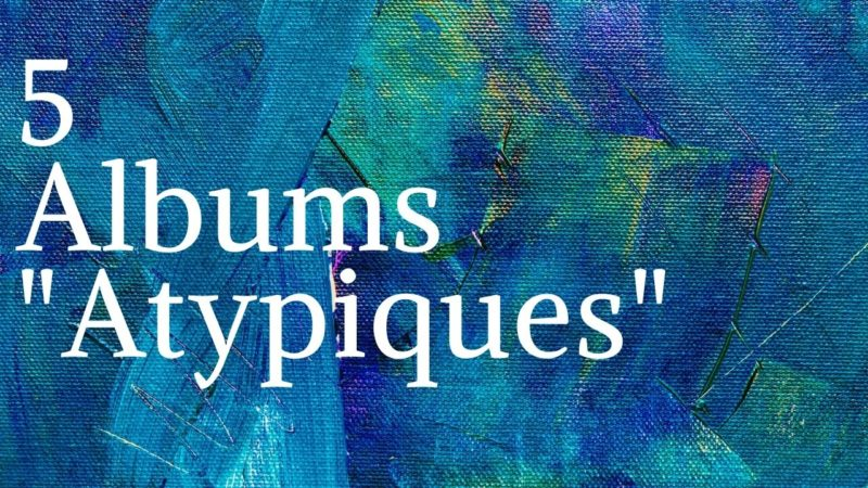 [Vlog Notes] Albums « atypiques »