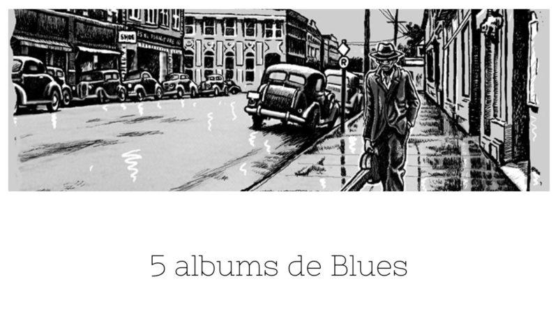 [Vlog Notes] Bluesman, cinq albums de Blues et en passant, un album de Bob Dylan.
