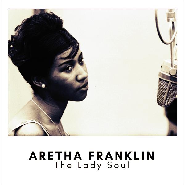 Lady Soul ! Aretha Franklin