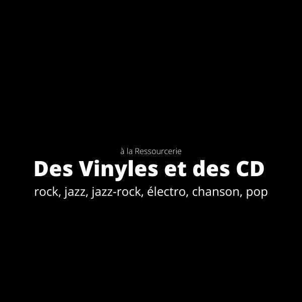 des vinyles et des cd, à la Ressourcerie.