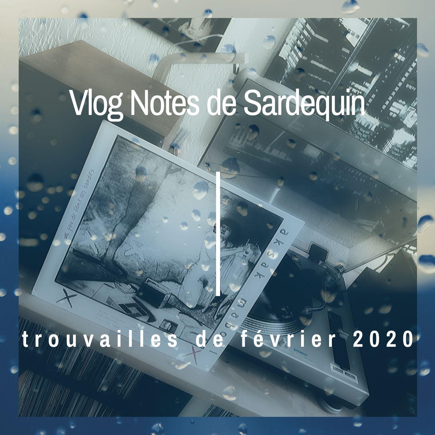 Vlog Notes N°6 : trouvailles de février 2020