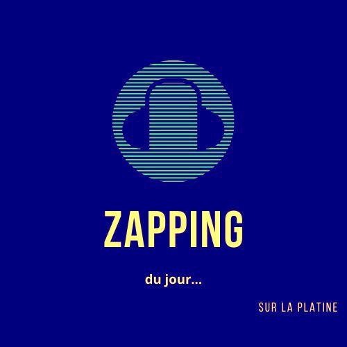 Le Zapping musical du jour 43 !