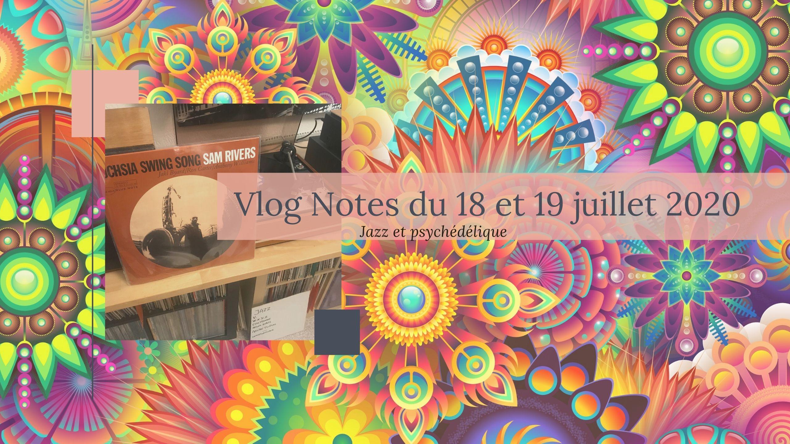 Vlog Notes du 18 et 19 juillet 2020