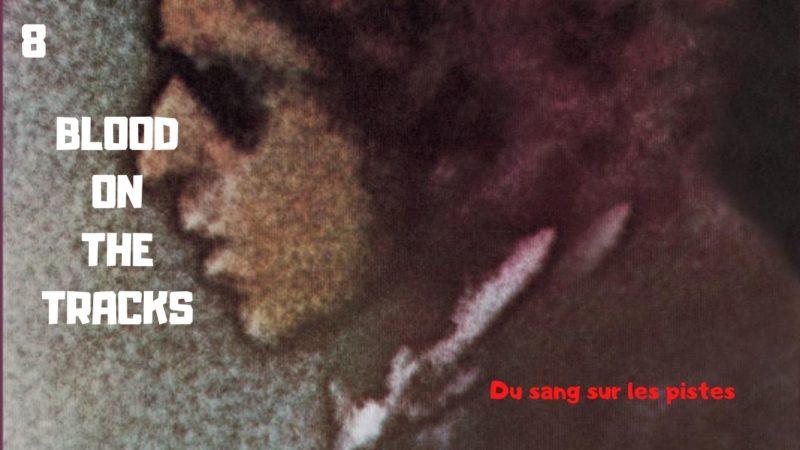 [Vlog Notes] Bob Dylan, chapitre 8, Blood On The Tracks.