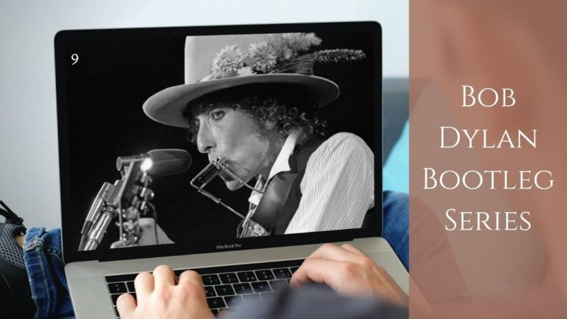 [Vlog Notes] Bob Dylan – Les Bootleg Series